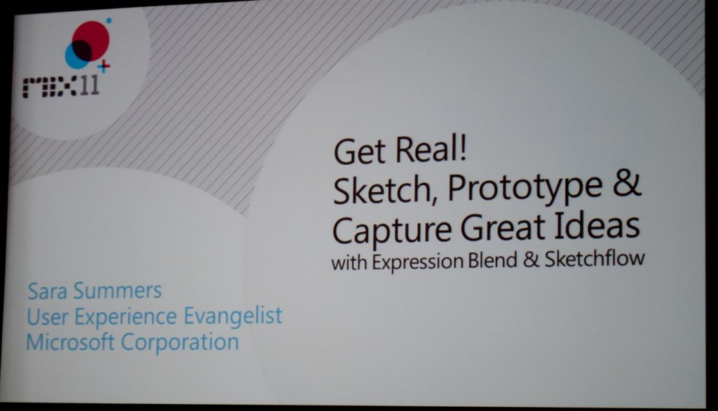 MIX11: Get Real! Sketch, Prototype, and Capture Great Ideas